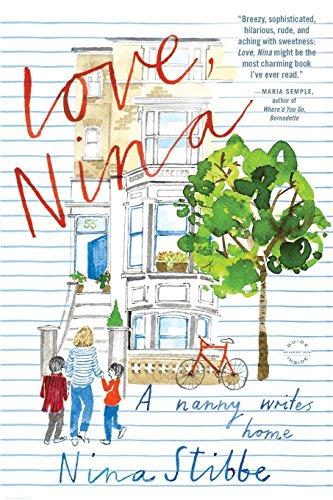 Love, Nina: A Nanny Writes Home, by Nina Stibbe