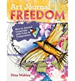 img - for Art Journal Freedom: How to Journal Creatively With Color and Composition (Paperback) - Common book / textbook / text book