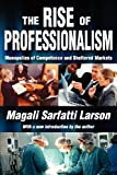 The Rise of Professionalism: Monopolies of Competence and Sheltered Markets