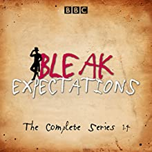 Bleak Expectations: The Complete BBC Radio 4 Series Radio/TV Program Auteur(s) : Mark Evans Narrateur(s) : Anthony Head, Celia Imrie, David Mitchell, Geoffrey Whitehead, Jane Asher, Raquel Cassidy, Richard Johnson