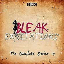 Bleak Expectations: The Complete BBC Radio 4 Series Radio/TV Program by Mark Evans Narrated by Anthony Head, Celia Imrie, David Mitchell, Geoffrey Whitehead, Jane Asher, Raquel Cassidy, Richard Johnson