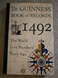 G.V. Scammell The Guinness Book of Records, 1492: World 500 Years Ago