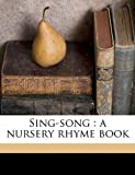 Sing-song: a nursery rhyme book (1177517000) by Rossetti, Christina Georgina