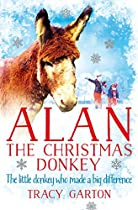 Alan The Christmas Donkey: The Little Donkey Who Made A Big Difference