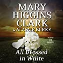 All Dressed in White: An Under Suspicion Novel, Book 2 (       UNABRIDGED) by Mary Higgins Clark, Alafair Burke Narrated by Jan Maxwell
