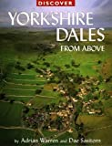 img - for Discover Yorkshire Dales from Above (Discovery Guides) by Adrian Warren (2009-08-15) book / textbook / text book