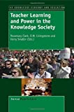 img - for Teacher Learning and Power in the Knowledge Society book / textbook / text book