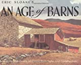 img - for Eric Sloane's An Age of Barns: An Illustrated Review of Classic Barn Styles and Construction book / textbook / text book