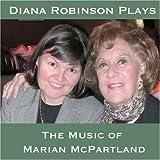Diana Robinson Plays the Music of Marian McPartland