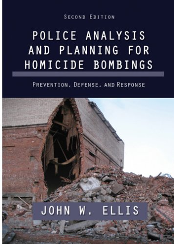 Police Analysis and Planning for Homicide Bombings: Prevention, Defense, and Response