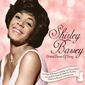 Shirley Bassey - Grand Dame Of Song