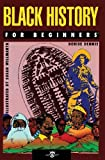 img - for Black History For Beginners (For Beginners (For Beginners)) by Denise Dennis, Illustrated by Susan Willmarth (2007) Paperback book / textbook / text book