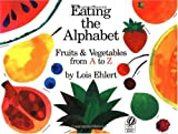 Eating the Alphabet: Fruits and Vegetables from a to Z (Voyager Books)