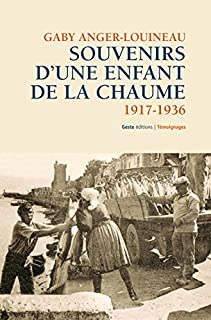 Souvenirs d'une enfant de la Chaume, 1917-1936 : des petites patates plein mes poches, Louineau-Anger, Gaby