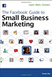 img - for The Facebook Guide to Small Business Marketing book / textbook / text book