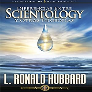 Diferencias Entre Scientology y Otras Filosofías [Differences Between Scientology and Other Philosophies] | [L. Ronald Hubbard]