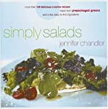 Simply Salads: More than 100 Delicious Creative Recipes Made from Prepackaged Greens and a Few Easy-to-Find Ingredients
