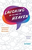 img - for Laughing On The Way To Heaven book / textbook / text book