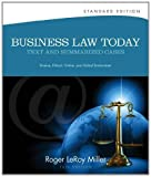 Business Law Today: Text & Summarized Cases: Diverse, Ethical, Online, and Global Environment, Standard Edition