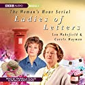 Ladies of Letters (       UNABRIDGED) by Lou Wakefield, Carole Hayman Narrated by Prunella Scales, Patricia Routledge