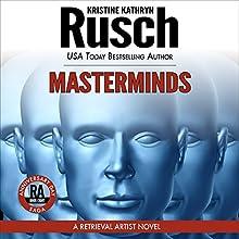 Masterminds: Anniversary Day Saga, Book 8 (Retrieval Artist Universe) (       UNABRIDGED) by Kristine Kathryn Rusch Narrated by Jay Snyder