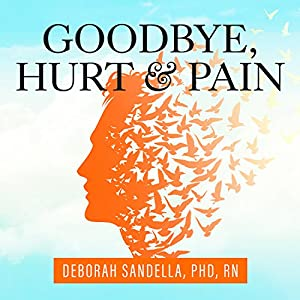 Goodbye, Hurt and Pain Audiobook