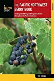 img - for By Bob Krumm Pacific Northwest Berry Book: Finding, Identifying, And Preparing Berries Throughout The Pacific Nor (Second Edition) book / textbook / text book