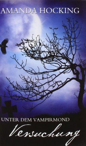Unter Dem Vampirmond - Versuchung: Band 1