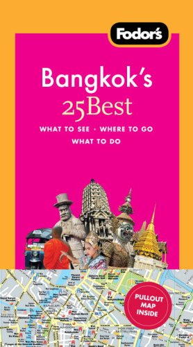 Fodor's Bangkok's 25 Best, 5th Edition (Full-color Travel Guide)