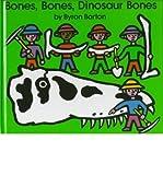 Bones, Bones, Dinosaur Bones (0439179777) by Byron Barton