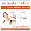 Successful Thinking (Self-Hypnosis & Meditation): Personal & Professional Success Speech by Amy Applebaum Narrated by Amy Applebaum