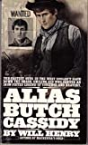 Alias Butch Cassidy (0257650032) by Will Henry