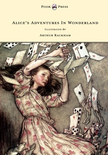 Alice's Adventures In Wonderland - Illustrated , by Arthur Rackham, by Lewis Carroll