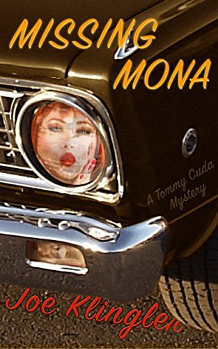 High tech, femme fatales, and fast action. All in Missing Mona: A Tommy Cuda Mystery  by Joe Klingler for 99 cents!