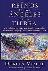 Los Reinos de los Angeles en la Tierra: Informacion adicional sobre Angeles encarnados, Elementales, Magos y otros Trabajadores de la Luz por  Doreen Virtue (Edición en Español)