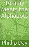 img - for Tommy Meets the Alphabots book / textbook / text book