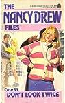 Don't Look Twice (Nancy Drew Files)