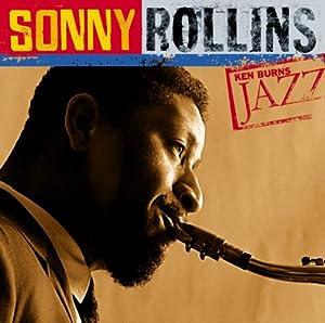 Ken Burns JAZZ Collection: Sonny Rollins