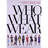 "Who What Wear: Celebrity and Runway Style for Real Lifevon ""Katherine Power"""