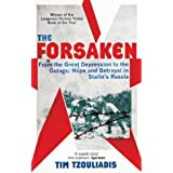 The Forsaken: From the Great Depression to the Gulags: Hope and Betrayal in Stalin's Russiaby Tim Tzouliadis