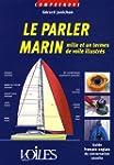 Le parler marin : Mille et un termes...
