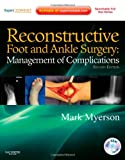 img - for Reconstructive Foot and Ankle Surgery: Management of Complications: Expert Consult - Online, Print, and DVD, 2e book / textbook / text book