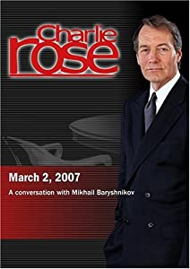 Charlie Rose with Mikhail Baryshnikov (March 2, 2007)