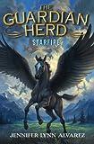 Jennifer Lynn Alvarez The Guardian Herd: Starfire