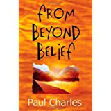From Beyond Beliefby Paul Charles
