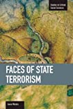 img - for Faces of State Terrorism (Studies in Critical Social Sciences (Haymarket Books)) book / textbook / text book