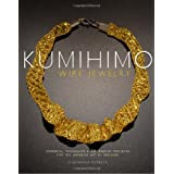 Kumihimo Wire Jewelry: Essential Techniques and 20 Jewelry Projects for the Japanese Art of Braiding ~ Giovanna Imperia