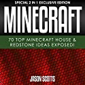 MineCraft: 70 Top Minecraft House & Redstone Ideas Exposed!: Special 2 In 1 Exclusive Edition Audiobook by Jason Scotts Narrated by Kirk Hanley