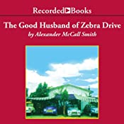 The Good Husband of Zebra Drive: The No. 1 Ladies' Detective Agency | [Alexander McCall Smith]