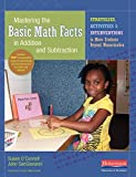 img - for Mastering the Basic Math Facts in Addition and Subtraction: Strategies, Activities, and Interventions to Move Students Beyond Memorization book / textbook / text book